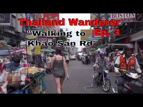 """Walking to Khao San Rd "" - Thailand Wanderer Ep. 3 