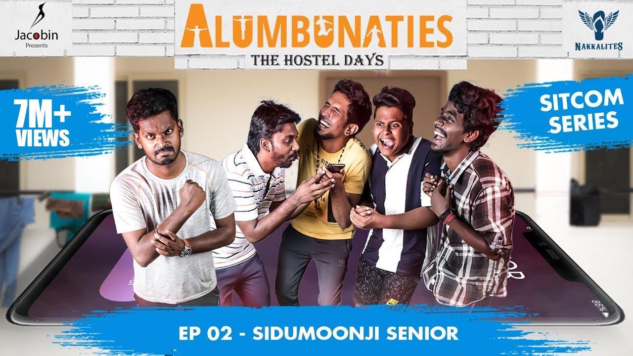 Download Alumbunaties - Ep 02 Sidumoonji Senior - Sitcom Series #Nakkalites  Tamil web series (With Eng Subs)
