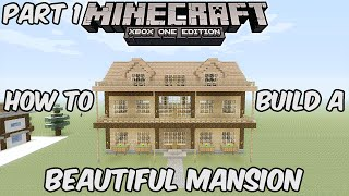 Minecraft Xbox One: How to Build a Beautiful Mansion Part 1 (Minecraft Xbox 360/One/Ps3/Ps4)
