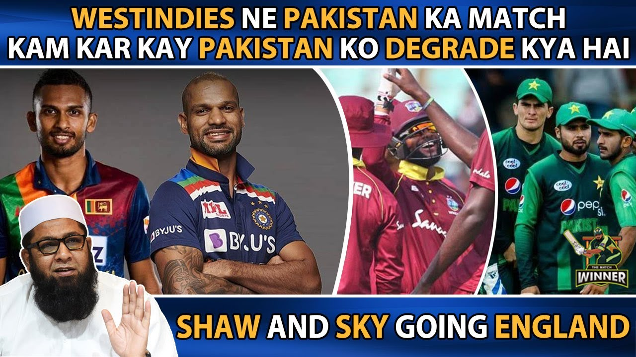 Westindies Ne Pakistan Ka Match Kam Kar Kay Pakistan Ko Degrade Kya Hai | Shaw and SKY going England