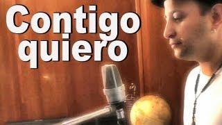 """""""Contigo Quiero"""" (Una canción para que entiendas lo que siento por ti) Original de Victor Escalona"""