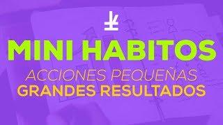 MINI HABITOS - 3 Pasos Poderosos Para El Cambio ✅