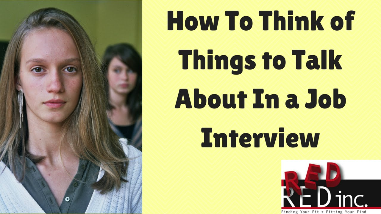 what to say in a job interview how to think of examples to what to say in a job interview how to think of examples to discuss in a job interview
