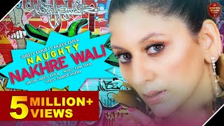 Naughty Nakhre Wali | New Punjabi Song 2019 | Sweety Kapur | Rajeev Kapur