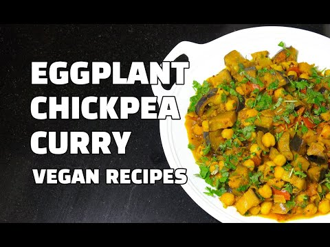 Eggplant Chickpea Curry - Vegan Recipes - Vegetarian Indian Recipes - Youtube