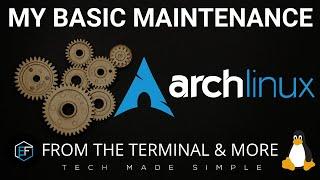 Arch Linux: My Basic Maintenance