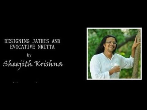Designing Jathis & Evocative Nritta - Sheejith Krishna