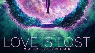 Mark Brenton - Love Is Lost (Official Audio)