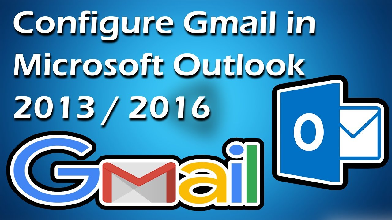 configure gmail in outlook 2013