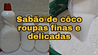SABÃO LÍQUIDO CASEIRO DE COCO PARA ROUPAS FINAS E DELICADAS