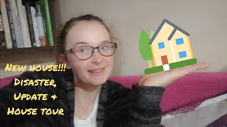NEW HOUSE! DISASTER, UPDATE AND HOUSE TOUR!!!