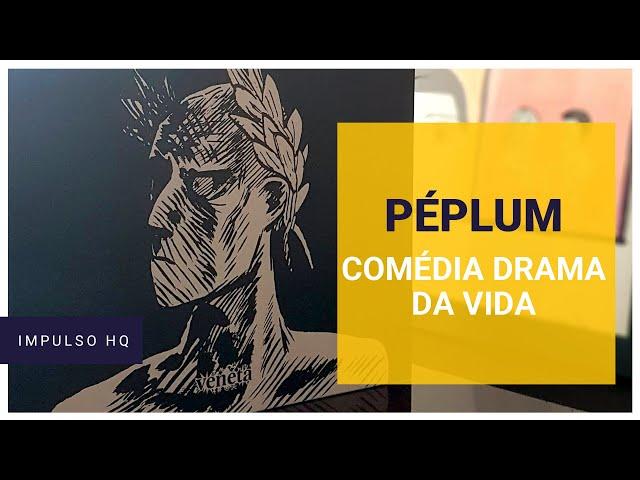 Péplum, a comédia drama da vida