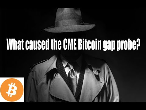 What Caused The CME Bitcoin Gap Probe, Was This A Fill, And Does It Matter?