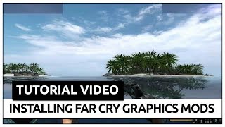 How to install Far Cry 2010 Graphics Mod + Gameplay