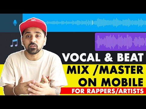 How To Mix Master A Song On Mobile Phone ( Android & IPhone) | Mix Vocals & Music 2020