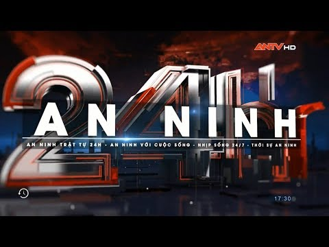 An ninh 24h 22/5/2018 - Tin tức, thời sự mới nhất