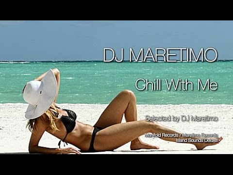 DJ Maretimo - Chill With Me - continuous mix, HD, 2017, 3+Hours, Del Mar Chill Cafe