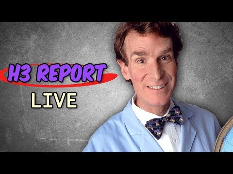 The H3 Report Live -- Bill Nye, Ethan Bradberry, Techrax - (Video starts at 6:25) First episode of the H3 report, where we discuss all of the spicy little memes that occurred over the week. We have a lot of improvements