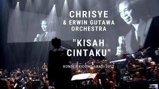 Chrisye - Kisah Cintaku ft. Erwin Gutawa Orchestra (Konser Kidung Abadi 2012)