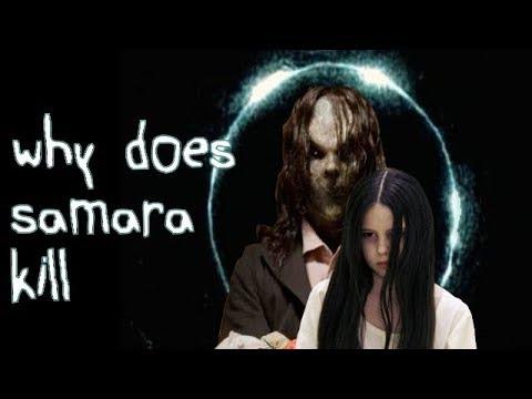 Why does Samara kill? (The Ring)