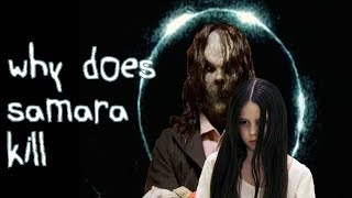Why does Samara kill? (The Ring)