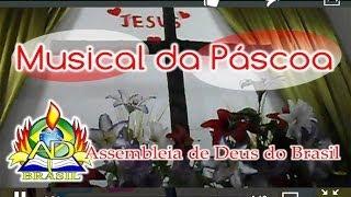 Ass. de Deus do Brasil: 2014 - Musical da Páscoa - A Vitória da Cruz
