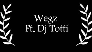Wegz Ft. Dj Totti Bazeet (Lyrics) ويجز باظت (كلمات)