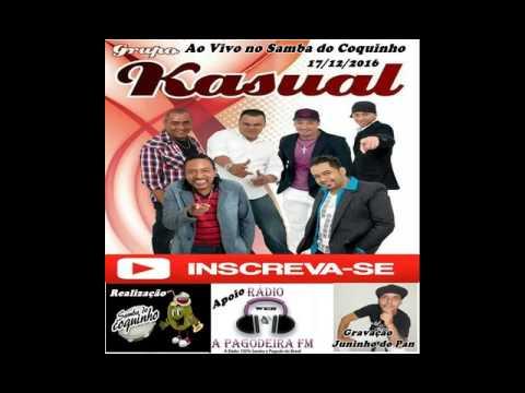 Grupo Kasual, Show Completo No Ultimo  Samba Do Coquinho 2016