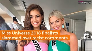 Miss Universe 2018 finalists slammed over racist comments