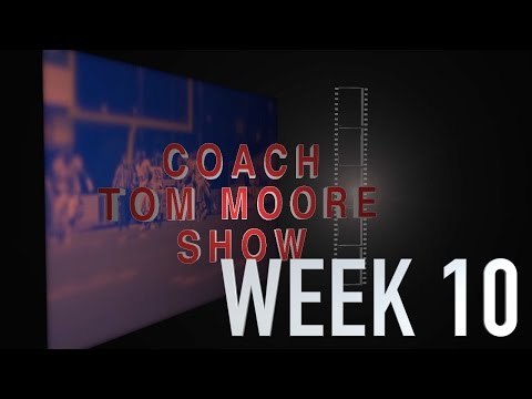 COACH TOM MOORE SHOW WEEK 10
