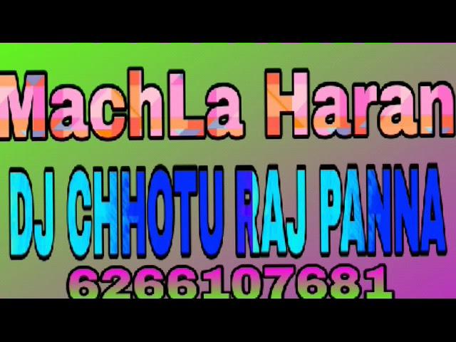 Download machla harn Dj sagar rath mix By dj chhotu raj panna #3010