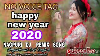 happy new year 🎆2020 🎁no voice tag nagpuri dj song 2020🎆 new nagpuri song 2020