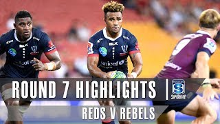 ROUND 7 HIGHLIGHTS: Reds v Rebels – 2019