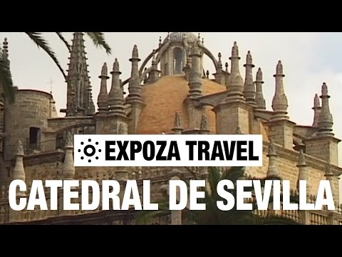 Catedral De Sevilla (Spain) Vacation Travel Video Guide