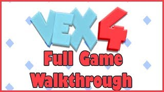 Vex 4 Full Gameplay Walkthrough All Level Epic Pro Gameplay