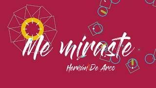 Hernán De Arco - Me Miraste -(Video Lirycs Oficial )