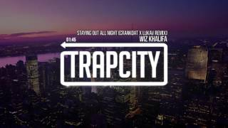 Wiz Khalifa - Staying Out All Night (Crankdat & Lukav Remix)