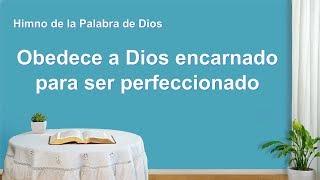 Canción cristiana | Obedece a Dios encarnado para ser perfeccionado