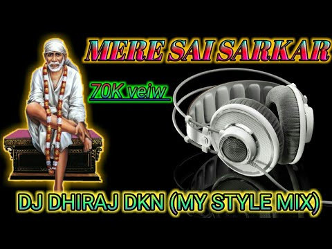 Mere Sai Sarkar (plzz use headphone) Dj Dhiraj DKN Nepanagar 2 Mix Download Link In Description