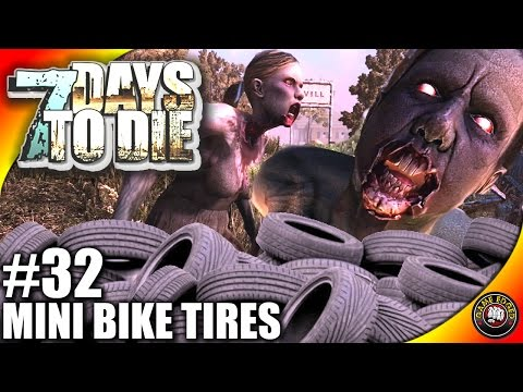 7 Days to Die Let's Play Ep 32 - Minibike Tires - 7 Days to Die Gameplay- Alpha 14 (S3)