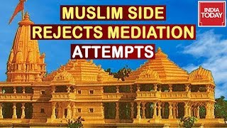 Ayodhya Hearing : Muslim Side Counsel Dismisses Latest Mediation Attempt