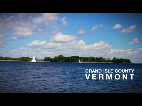 Living in Grand Isle County, Vermont