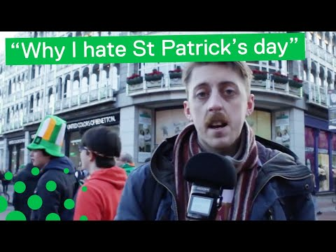 Irish Person Hates St Patrick's Day... Here's Why!