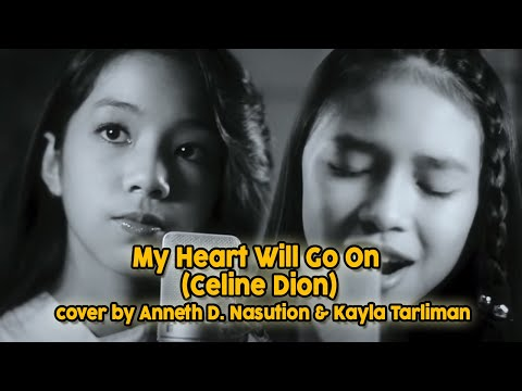 My Heart Will Go On (Celine Dion), cover by Anneth D.  Nasution & Kayla Tarliman
