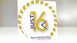 "Weekly Video Series: JUST 16 ~ Keys To Abundant Living ""Deliverance and Service"" Part 1"