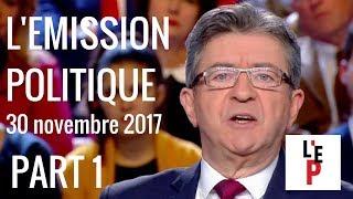 L'Emission politique avec Jean-Luc Mélenchon – part 1 - le 30 novembre 2017 (France 2)