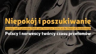 Anxiety and Exploration: Polish and Norwegian Artists at the Points of Breakthough
