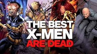 All the Best X-Men Are Dead