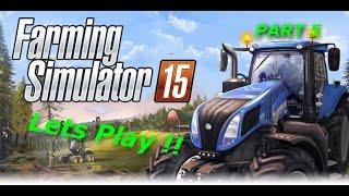 Farming Simulator 2015, Part 5, Lets Play, helpful hints, Walkthrough.