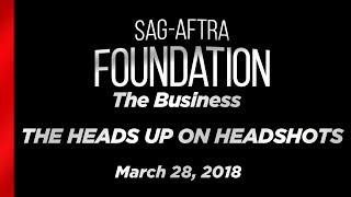 The Business:  The Heads Up on Headshots